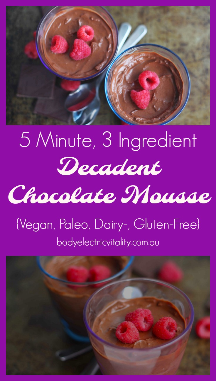 Decadent 5 Minute, 3 Ingredient Chocolate Mousse comes together in only a few minutes and will be sure to impress. It's also dairy free, Paleo and vegan.